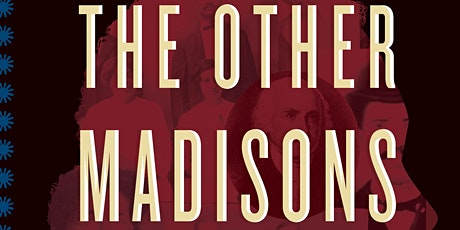 The Other Madisons-A President's Black Family tickets