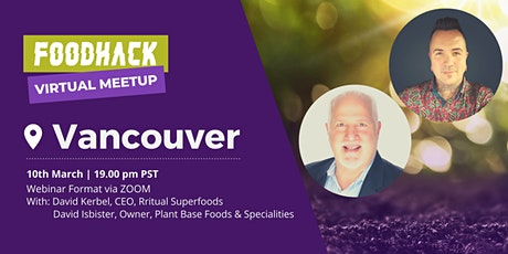 Virtual Meetup by FoodHack Vancouver tickets