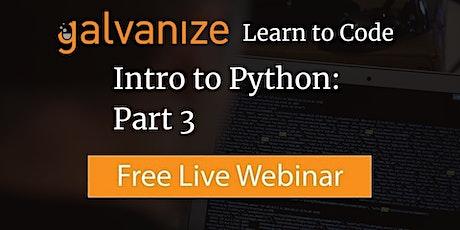 Intro to Python: Part 3 [Live-Online] tickets