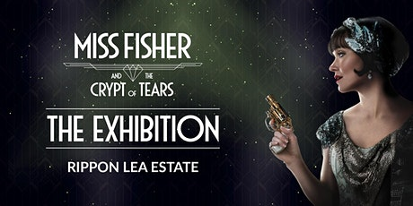 Miss Fisher and the Crypt of Tears Exhibition | April tickets