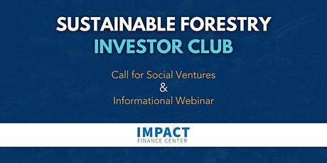 Sustainable Forestry Investor Club Call for Social Ventures Webinar tickets