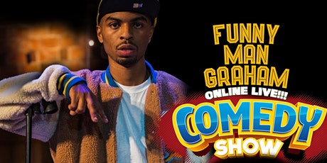 Funny Man Graham Online Comedy Show! tickets