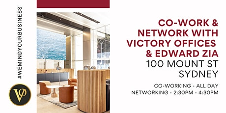 Co-work & Network with Victory Offices & Edward Zia | 100 Mount St tickets