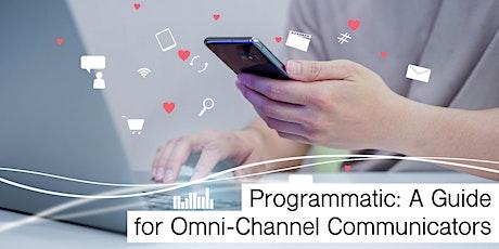 Programmatic: A Guide for Omni-Channel Communicators biglietti