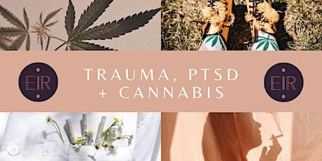 EIR Womxn's Cannabis Club Webinar: Trauma, PTSD, & Cannabis tickets