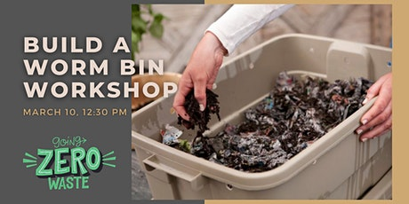 Build a Worm Bin Workshop (In-Person Event) tickets