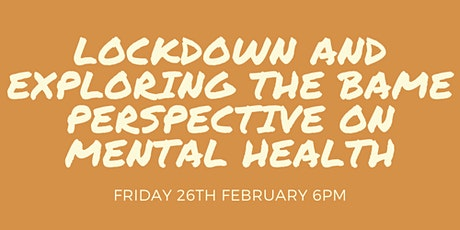 Lockdown and Exploring the Bame Perspective on Mental Health tickets