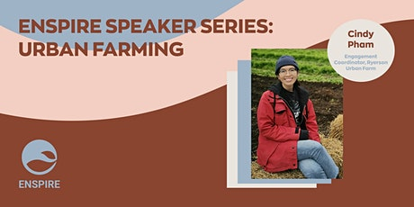Enspire Speaker Series: Sustainable Farming ft. Cindy Pham tickets