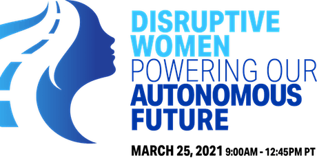 Disruptive Women Powering Our Autonomous Future tickets