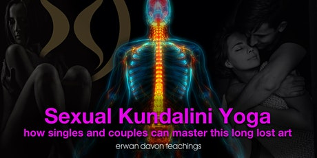 S*xual Kundalini Yoga ~ how singles & couples can master this long lost art tickets
