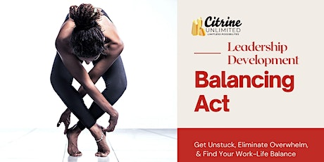 Balancing Act: Leadership Workshop To Finding Work-Life Balance tickets