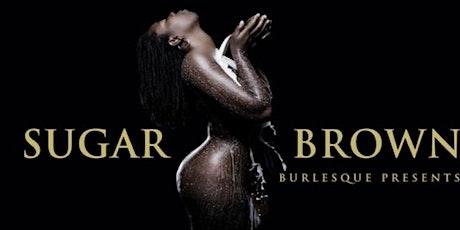 Sugar Brown Burlesque Bad & Bougie Show( Arlington Tx) tickets