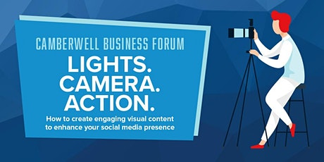 Camberwell Business Forum: Lights. Camera. Action. tickets
