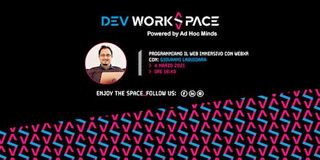 Programmiamo il Web Immersivo con WebXR・DevWorkSpace Meetup biglietti