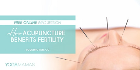 FREE ONLINE: How Acupuncture Benefits Fertility - Info Session tickets