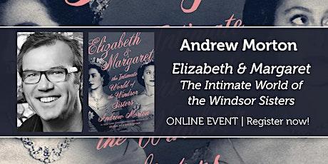 """Andrew Morton presents """"Elizabeth & Margaret"""" tickets"""