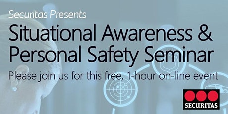 Situational Awareness and Personal Safety Seminar presented by Securitas tickets