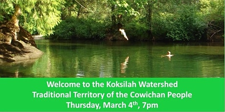 Welcome to the Koksilah Watershed tickets