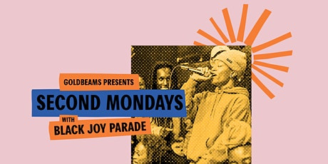 Gold Beams Presents: Second Mondays with Black Joy Parade tickets