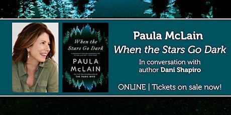 "Paula McLain presents ""When the Stars Go Dark"" w/ Dani Shapiro tickets"