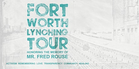 FORT WORTH LYNCHING TOUR: HONORING THE MEMORY OF MR. FRED ROUSE - Car Tour tickets
