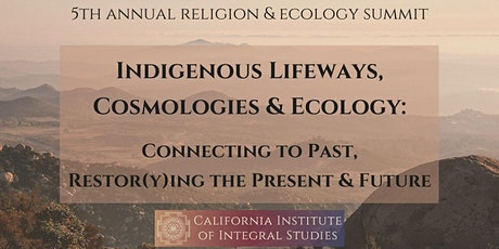 Religion & Ecology Summit: Indigenous Lifeways, Cosmologies & Ecology tickets