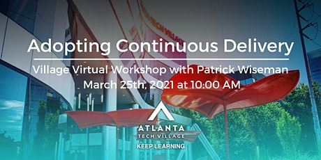 Village Virtual Workshop: Adopting Continuous Delivery tickets