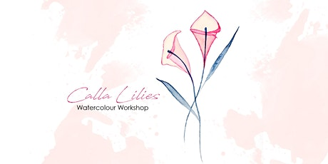Calla Lilies - Watercolour Workshop [ONLINE] tickets