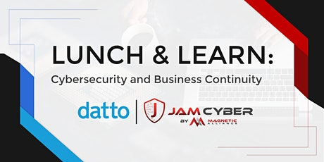 Lunch & Learn:  Cybersecurity and Business Continuity tickets