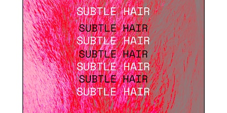 SUBTLE HAIR tickets