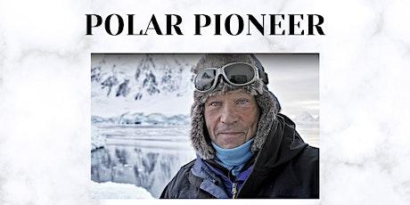 Polar Pioneer Robert Swan: Virtual Talk plus Q&A tickets