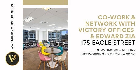 Co-work & Network with Victory Offices & Edward Zia | 175 Eagle Street tickets