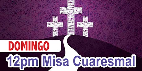 12:00pm Misa Dominical (Cuaresma) tickets