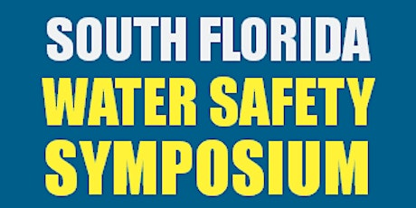 5th Annual South Florida Water Safety Symposium tickets