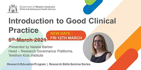 Introduction to Good Clinical Practice - NOW FRI 12 MARCH tickets