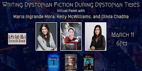 Writing Dystopian Fiction During Dystopian Times: Virtual Panel tickets