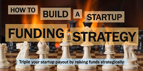 How to Build a Startup Funding Strategy - Presented by Gordon Law Group tickets