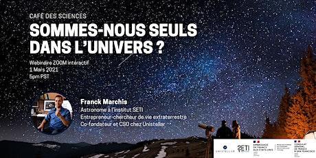 Sommes-nous seuls dans l'univers?  Echange interactif avec Franck Marchis billets