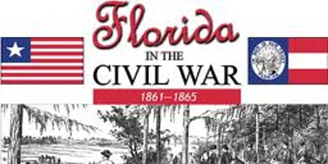 Speaker Series Florida and the Civil War tickets