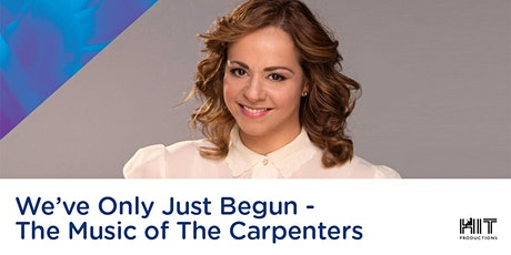 We've Only Just Begun - The Music of The Carpenters tickets