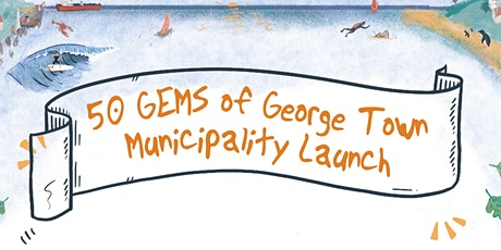 50 Gems of George Town Municipality Launch tickets