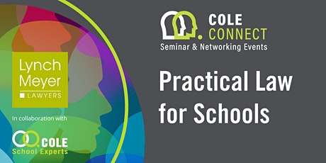 Cole Connect Seminar - Practical Law for Schools tickets