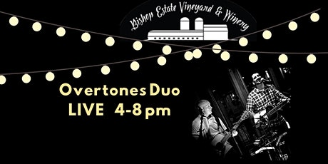 Overtones Duo Live at Bishop Estate Vineyard and Winery tickets