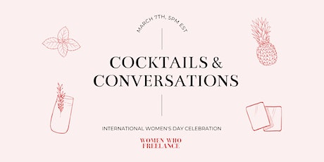 Cocktails & Conversations: International Women's Day Celebration tickets