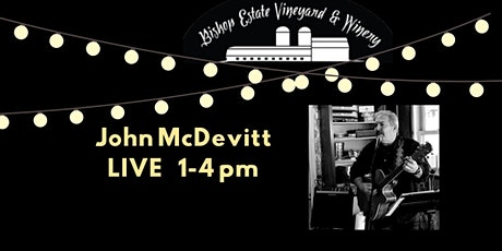 John McDevitt Live at Bishop Estate Vineyard and Winery tickets