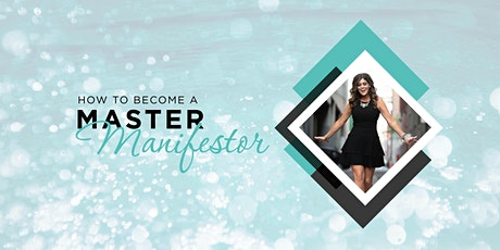How to Become a Master Manifestor tickets
