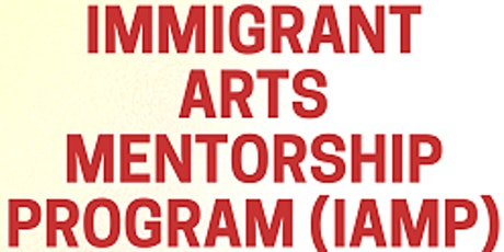 Information Session on Immigrant Arts Mentorship Program (IAMP) tickets