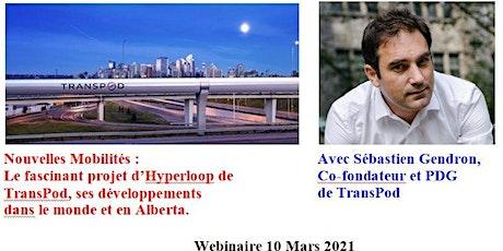 Webinaire 10 Mars – TransPod – Nouvelles mobilités: Le projet d'Hyperloop billets