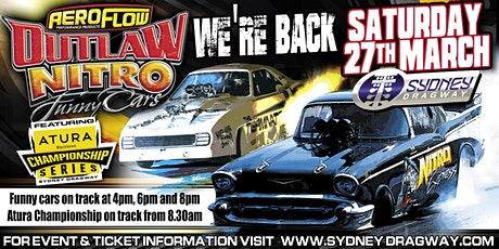 Aeroflow Outlaw Nitro Funny cars supported by the ATURA Championship Round2 tickets