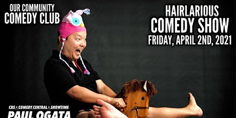 HAIRlarious Comedy Show W/ Paul Ogata & Friends tickets